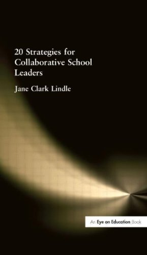 20 Strategies for Collaborative School Leaders 9781596670006