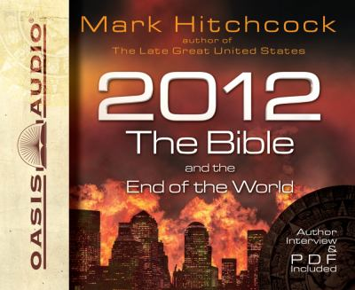 2012: The Bible and the End of the World 9781598597141