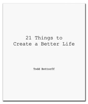 21 Things to Create a Better Life 9781596525269