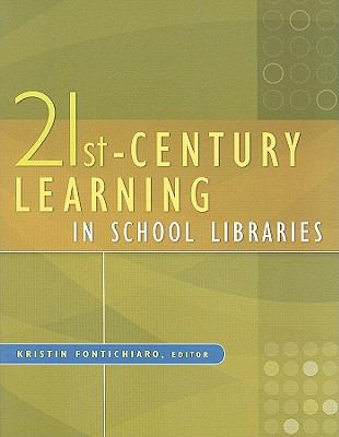 21st-Century Learning in School Libraries 9781591588955