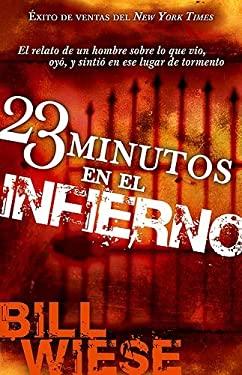 23 Minutos en el Infierno = 23 Minutes in Hell 9781591859352