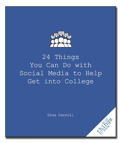 24 Things You Can Do with Social Media to Help Get Into College 9781596527485