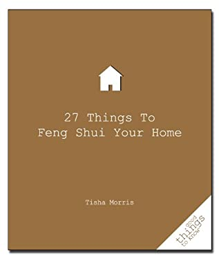 27 Things to Feng Shui Your Home 9781596525672
