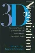 3-D Negotiation: Powerful Tools to Change the Game in Your Most Important Deals 9781591397991