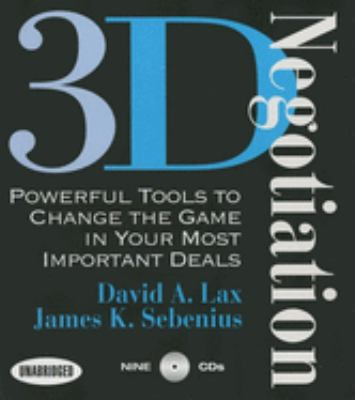 3-D Negotiation: Powerful Tools to Changing the Game in Your Most Important Deals 9781596591011