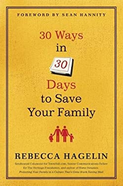 30 Ways in 30 Days to Save Your Family 9781596985681