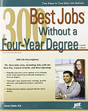 300 Best Jobs Without a Four-Year Degree, 4th Ed 9781593579289
