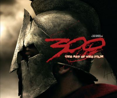300: The Art of the Film: A Zack Snyder Film 9781593077013