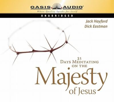 31 Days Meditating on the Majesty of Jesus 9781598591873