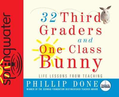 32 Third Graders and One Class Bunny: Life Lessons from Teaching 9781598595789