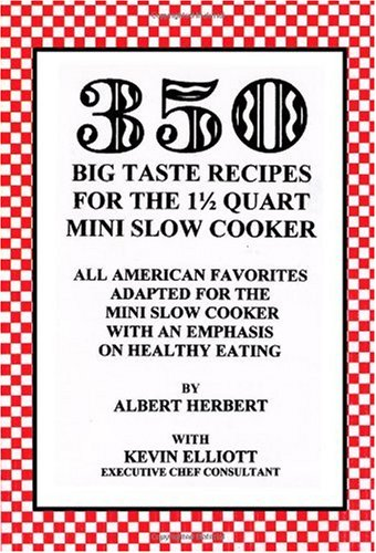 350 Big Taste Recipes for the 1.5 Quart Mini Slow Cooker 9781594573705