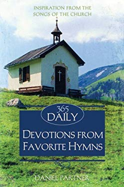 365 Daily Devotions from Favorite Hymns: Inspiration from the Songs of the Church 9781597892353
