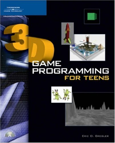 3D Game Programming for Teens [With CDROM] 9781592009008