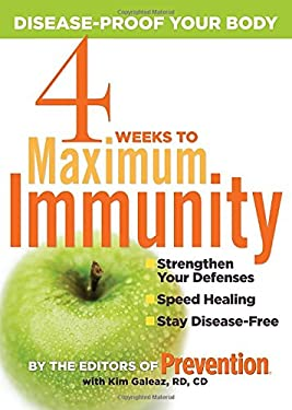 4 Weeks to Maximum Immunity: Disease-Proof Your Body 9781594867118