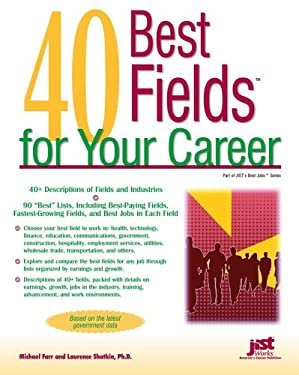 40 Best Fields for Your Career (Best Jobs) Michael Farr and Laurence Shatkin