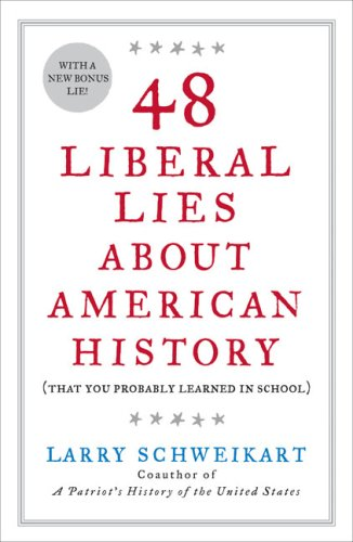 48 Liberal Lies about American History: That You Probably Learned in School 9781595230560