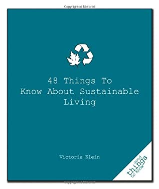 48 Things to Know about Sustainable Living 9781596527409