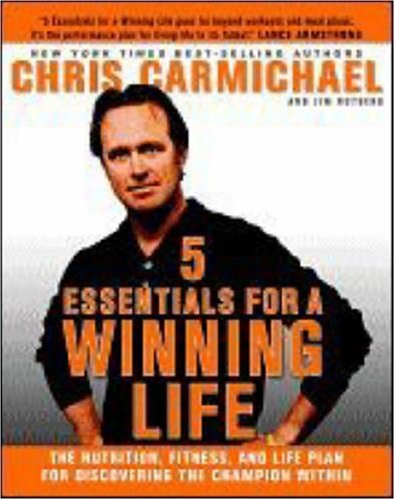 5 Essentials for a Winning Life: The Nutrition, Fitness, and Life Plan for Discovering the Champion Within 9781594864551