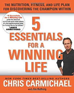 5 Essentials for a Winning Life: The Nutrition, Fitness, and Life Plan for Discovering the Champion Within 9781594868092