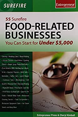 55 Surefire Food-Related Businesses You Can Start for Under $5,000 9781599182551