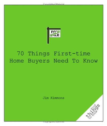 70 Things First-Time Home Buyers Need to Know 9781596526006