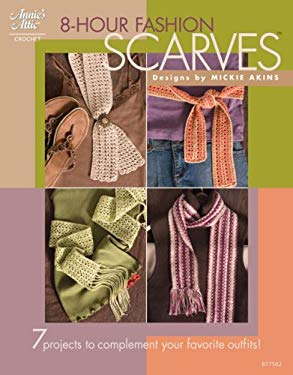 8-Hour Fashion Scarves 8-Hour Fashion Scarves 9781596351226