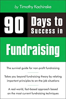 90 Days to Success in Fundraising 9781598638769