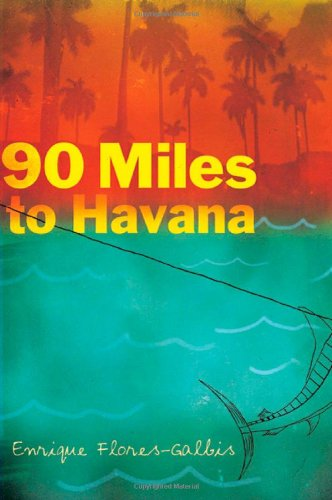 90 Miles to Havana 9781596431683