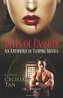 Bites of Passion: An Anthology of Vampire Erotica 9781590032053