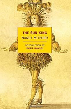 The Sun King: Louis XIV at Versailles 9781590174913