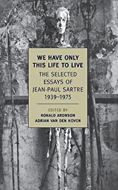 We Have Only This Life to Live: Selected Essays 1939-1975 9781590174937