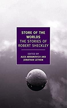 Store of the Worlds: The Stories of Robert Sheckley 9781590174944