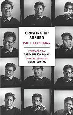 Growing Up Absurd: Problems of Youth in the Organized Society 9781590175811