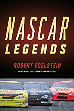 NASCAR Legends: Memorable Men, Moments, and Machines in Racing History - Edelstein, Robert
