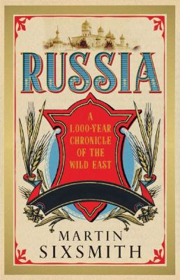 Russia: A 1,000 Year Chronicle of the Wild East 9781590207239