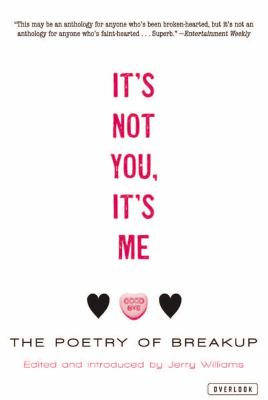 It's Not You, It's Me: The Poetry of Breakup 9781590207512