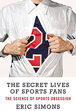 The Secret Lives of Sports Fans 9781590208649