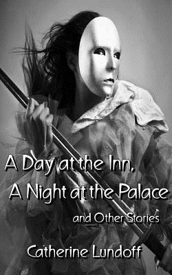 A Day at the Inn, a Night at the Palace and Other Stories 9781590213780