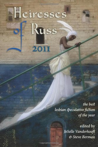 Heiresses of Russ 2011: The Year's Best Lesbian Speculative Fiction 9781590213964