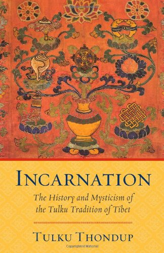 Incarnation: The History and Mysticism of the Tulku Tradition of Tibet 9781590308394