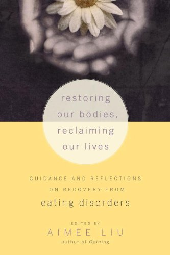 Restoring Our Bodies, Reclaiming Our Lives: Guidance and Reflections on Recovery from Eating Disorders 9781590308776