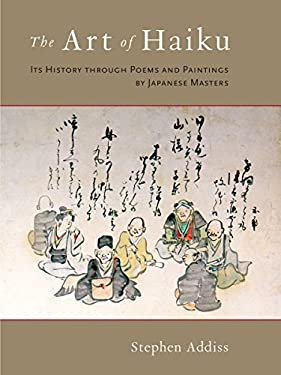 The Art of Haiku: Its History Through Poems and Paintings by Japanese Masters 9781590308868