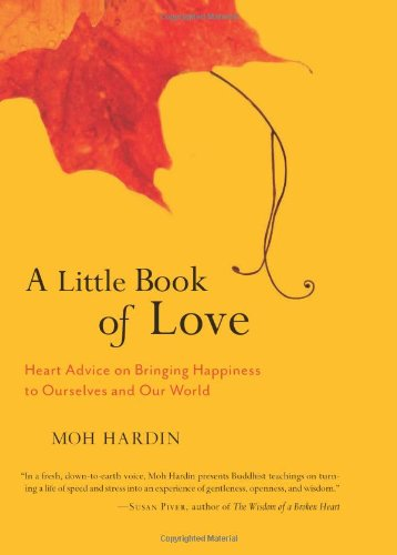 A Little Book of Love: Heart Advice on Bringing Happiness to Ourselves and Our World 9781590309001