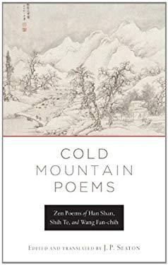 Cold Mountain Poems: Zen Poems of Han Shan, Shih Te, and Wang Fan-Chih 9781590309056
