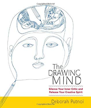 The Drawing Mind: Silence Your Inner Critic and Release Your Creative Spirit 9781590309438
