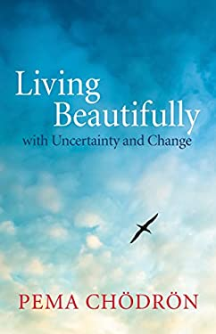 Living Beautifully: With Uncertainty and Change 9781590309636