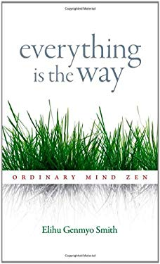 Everything Is the Way: Ordinary Mind Zen 9781590309728