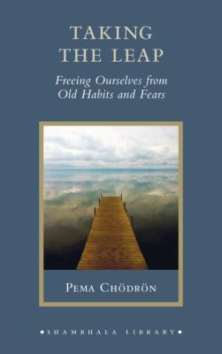 Taking the Leap: Freeing Ourselves from Old Habits and Fears 9781590309810