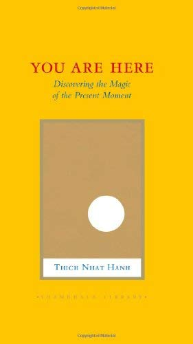 You Are Here: Discovering the Magic of the Present Moment 9781590309834