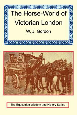 The Horse-World of Victorian London 9781590481196